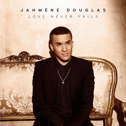 Love Never Fails - Jahmene Douglas
