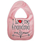 Dirty Fingers I love my Grandma this much Baby Bib Pink