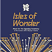 Isles Of Wonder - Music for the Opening Ceremony Of The London 2012 Olympic Games (2CD)