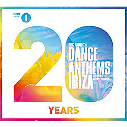 BBC Radio 1s Dance Anthems Ibiza 20 Years Mixed By Danny Howard