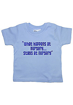 Dirty Fingers What happens at Nursery stays at Nursery Baby T-shirt - Blue