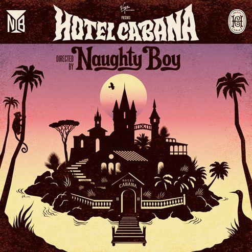 Naughty Boy - Hotel Cabana