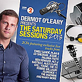 Dermot O'Leary Presents The Saturday Sessions 2013
