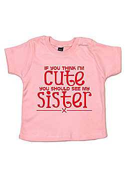 Dirty Fingers If you think I'm Cute..see Sister Baby T-shirt - Pink