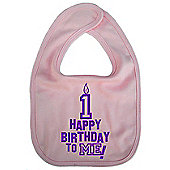 Dirty Fingers Happy 1st Birthday to me! Baby Bib Pink
