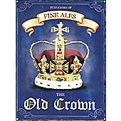 Purveyors of Fine Ales The Old Crown Tin Sign
