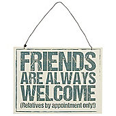 Friends Are Always Welcome, Tin Plaque