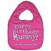 Dirty Fingers Happy Birthday Mummy! Baby Feeding Bib Fuchsia