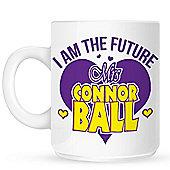 I Am The Future Mrs Connor Ball 10oz Ceramic Mug