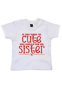 Dirty Fingers If you think I'm Cute..see Sister Baby T-shirt - White