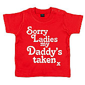 Dirty Fingers Sorry Ladies my Daddy's taken x Baby T-shirt - Red