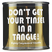 Wax Lyrical Slogan Dont Get Your Tinsel In A Tangle Filled Candle