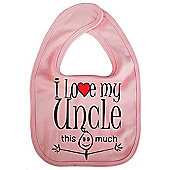 Dirty Fingers I love my Uncle this much Baby Bib Pink