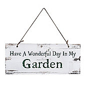 'Have A Wonderful Day In My Garden' Rustic Wooden Garden Sign