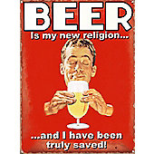 Beer I Have Been Truly Saved Tin Sign