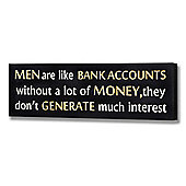 Sign - Decorative Wall Plaque.. Men Are Like Bank Accounts