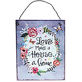Love Makes A Home Metal Sign