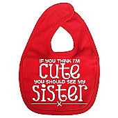 Dirty Fingers If you think I'm Cute you should see my Sister Bib Red