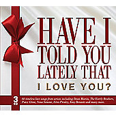 Have I Told You Lately That I Love You (3CD)