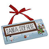 Chilli Santa Stop Here Plaque