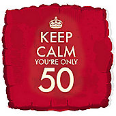 18' Keep Calm You're Only 50 (each)