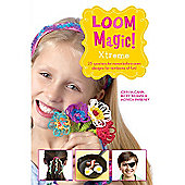 Loom Magic Xtreme Book! 25 Never-Before-Seen Band Designs