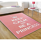Keep Calm and Be A Princess Rug
