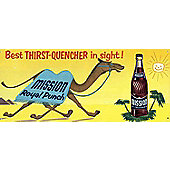 Mission Camel Best Thirst Quencher in Sight! Tin Sign