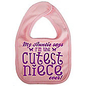 Dirty Fingers Auntie says Cutest Niece ever Baby Bib Pink