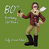 Holy Mackerel Happy 80th Birthday Old Bean. Jolly Good Show Greetings Card