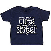 Dirty Fingers If you think I'm Cute..see Sister Baby T-shirt