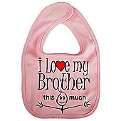 Dirty Fingers I love my Brother this much Baby Bib Pink