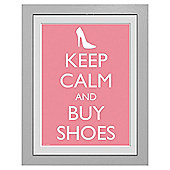 Keep Calm and Buy Shoes Framed Print, 30x40cm