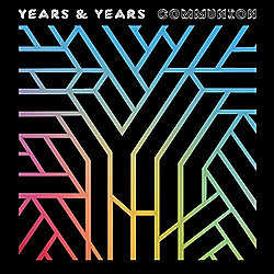 Years & Years - Communion (Standard)