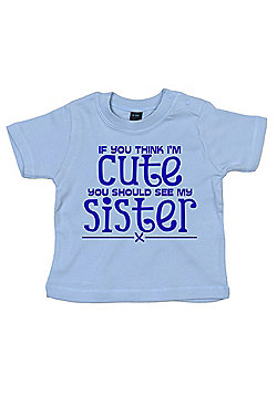 Dirty Fingers If you think I'm Cute..see Sister Baby T-shirt - Blue