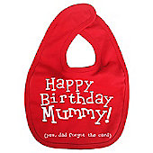 Dirty Fingers Happy Birthday Mummy! Baby Feeding Bib Red