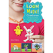 Loom Magic Creatures Book! 25 Awesome Animals and Mythical Band Beings