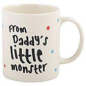 Daddys Little Monster Mug