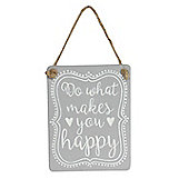 Do What Makes You Happy Sign