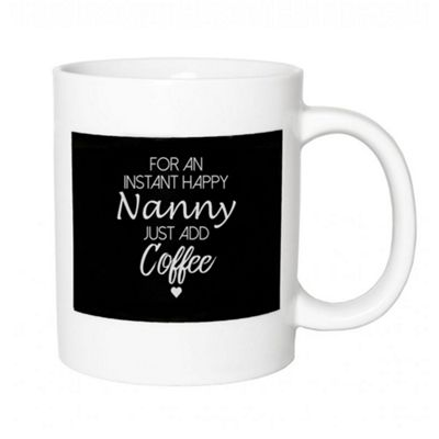 Original Funny Instant Happy Nanny - Just Add Coffee Ceramic Gift Mug