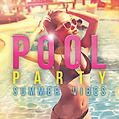 Pool Party: Summer Vibes (2CD)