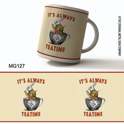Original Metal Sign Co Mug It's Always Tea Time