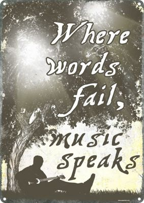 Where Words Fail, Music Speaks Tin Sign
