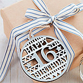 16th Birthday Wooden Tag