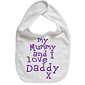 Dirty Fingers My Mummy and I love Daddy Baby Feeding Bib White