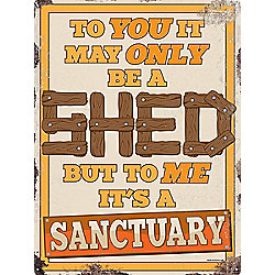 To You It May Only Be A Shed Tin Sign