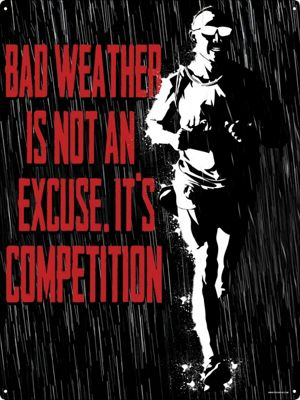 Bad Weather It's Not An Excuse Motivational Tin Sign 30.5 x 40.7cm