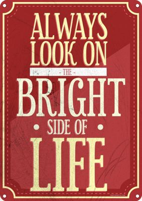 Always Look On The Bright Side Of Life Tin Sign