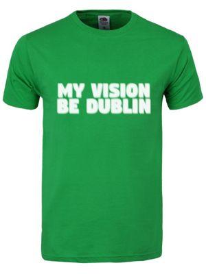 St Patrick's Day My Vision Be Dublin Men's T-shirt, Green