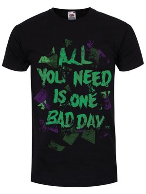 All You Need Is One Bad Day Men's T-Shirt, Black.